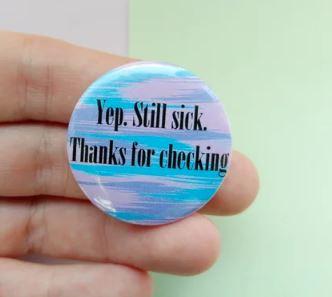 Yep Still Sick Pin